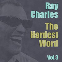 Ray Charles – The Hardest Word Vol. 3