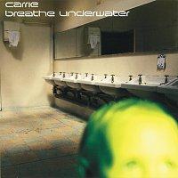 Carrie – Breathe Underwater