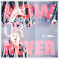 Roma Kenga – Now Or Never EP [Reissue]