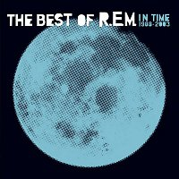 R.E.M. – In Time: The Best Of R.E.M., 1988-2003