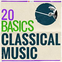 Various Artists.. – 20 Basics: Classical Music (20 Classical Masterpieces)