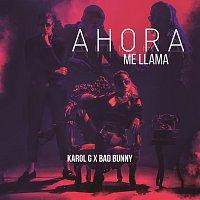 KAROL G, Bad Bunny – Ahora Me Llama