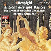 Sir Neville Marriner, Los Angeles Chamber Orchestra – Respighi: Ancient Airs And Dances