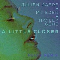Julien Jabre, Mt Eden, Hayley Gene – A Little Closer (REIGN Remix)