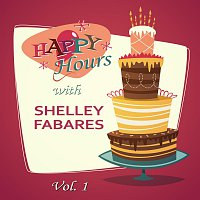 Shelley Fabares – Happy Hours, Vol. 1