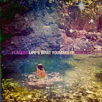Placebo – Life's What You Make It [Remixes]