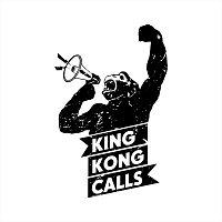 King Kong Calls – King Kong Calls