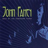 John Fahey – Best Of The Vanguard Years
