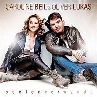 Caroline Beil, Oliver Lukas – Seelenverwandt