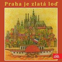 Různí interpreti – Praha je zlatá loď