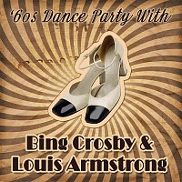 Louis Armstrong, Bing Crosby – '60s Dance Party With