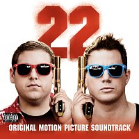 Různí interpreti – 22 Jump Street: Original Motion Picture Soundtrack