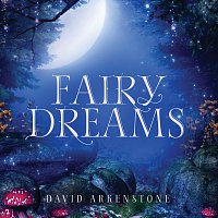 David Arkenstone – Fairy Dreams