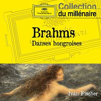 Budapest Festival Orchestra, Iván Fischer – Brahms: Danses hongroises