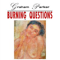 Graham Parker – Burning Questions [2016 Expanded Edition]