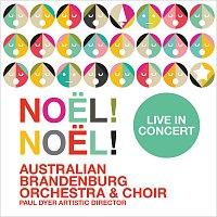 Australian Brandenburg Orchestra, Brandenburg Choir, Paul Dyer – Noel! Noel! Live In Concert