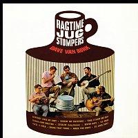 Dave Van Ronk, The Ragtime Jug Stompers – Dave Van Ronk And The Ragtime Jug Stompers