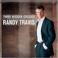 Randy Travis – Three Wooden Crosses: The Inspirational Hits of Randy Travis