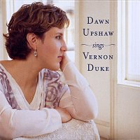Dawn Upshaw – Dawn Upshaw Sings Vernon Duke