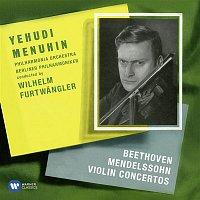 Yehudi Menuhin, Wilhelm Furtwangler – Beethoven & Mendelssohn: Violin Concertos
