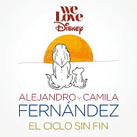 Alejandro Fernández, Camila Fernández – El Ciclo Sin Fin