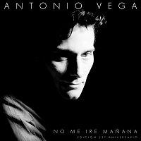 Antonio Vega – No Me Iré Manana [Edición 25 Aniversario]