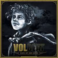 Volbeat – Cape Of Our Hero