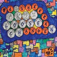 Ed Sheeran – Loose Change