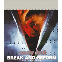 Andy Hui – Break And Reform Collection (Capital Artists 40th Anniversary Reissue Series)