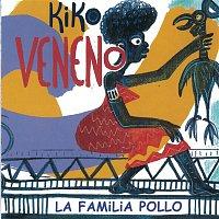 Kiko Veneno – La Familia Pollo