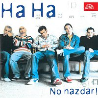 Ha Ha – No nazdar!