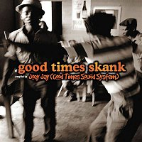 Various Artists.. – Good Times Skank: Joey Jay (Good Times Sound System)