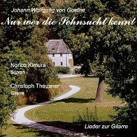 Norico Kimura, Christoph Theusner – Nur wer die Sehnsucht kennt - Goethelieder zur Gitarre