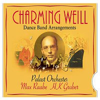 Palast Orchester, Max Raabe, HK Gruber, Kurt Weill – Charming Weill