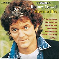 Rodney Crowell – Greatest Hits