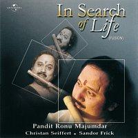 Pandit Ronu Majumdar, Christan Seiffert, Sandor Frick – In Search Of Life