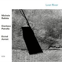 Michele Rabbia, Gianluca Petrella, Eivind Aarset – Lost River