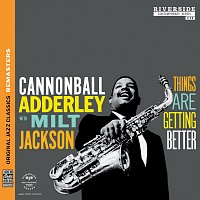 Cannonball Adderley, Milt Jackson – Things Are Getting Better [Original Jazz Classics Remasters]