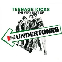 The Undertones – Teenage Kicks - The Very Best of The Undertones