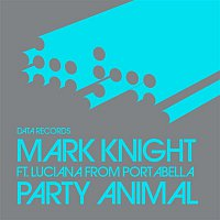 Mark Knight, Luciana – Party Animal (Remixes) [Remixes]