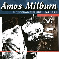 Amos Milburn – The Motown Sessions, 1962-1964