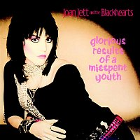 Joan Jett, The Blackhearts – Glorious Results of a Misspent Youth