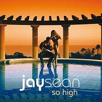 Jay Sean – So High