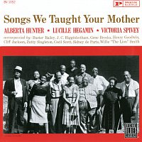 Alberta Hunter, Lucille Hegamin, Victoria Spivey – Songs We Taught Your Mother