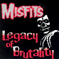 Misfits – Legacy Of Brutality