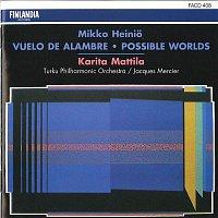Karita Mattila, Turku Philharmonic Orchestra – Mikko Heinio : Vuelo de alambre, Possible Worlds