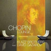 Klazz Brothers, David Gazarov, Frédéric Chopin – Chopin Lounge