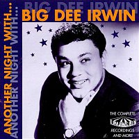 Big Dee Irwin – Another Night With Big Dee Irwin: The Complete Dimension Recordings And More