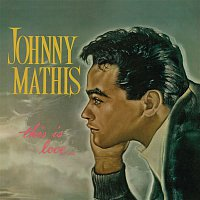 Johnny Mathis – This Is Love
