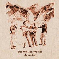 Bryan Benner, Raphael Widman, David Stellner, Wolfgang Schobitzrvogel – Die Wandervogel - An der Rax